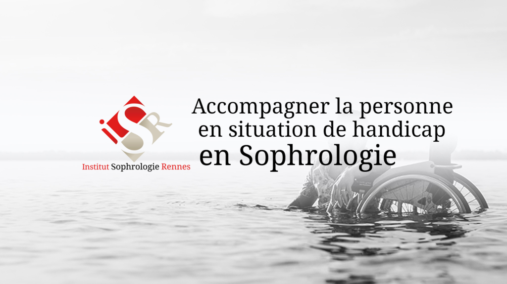 Accompagner la personne en situation de handicap en Sophrologie